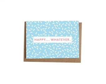 HAPPY... WHATEVER Greetings card + recycled envelope