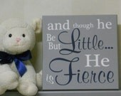 Navy and Gray Baby Boy Nursery Sign: and though he be but little he is fierce - Painted Navy Blue Wall Room Decor, Newborn Baby Shower Gifts