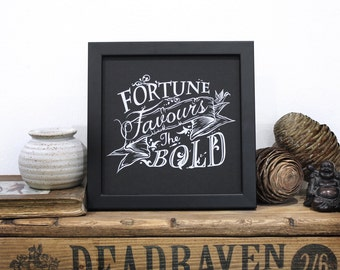 Fortune Favours the Bold Quote Print - Black and White Print - Inspirational Wall Art  - Alternative Style Gift - Typography by Chatty Nora