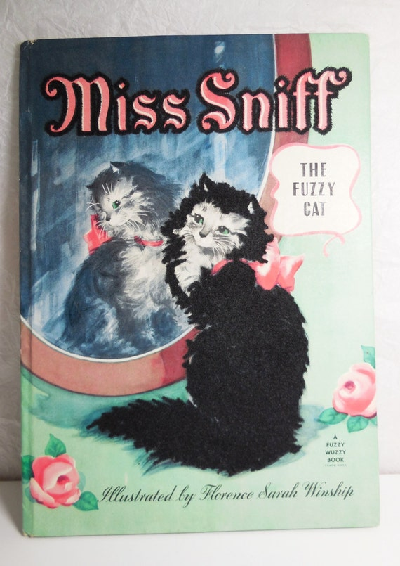 Vintage - Miss Sniff - The Fuzzy Cat - A Fuzzy Wuzzy Book - includes Dust Jacket
