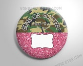 Write In Camo Guns or Glitter Gender Reveal Party Favors  2.25 inch pinback button pin badge party game
