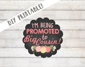 I'm Being Promoted to Big Cousin Iron on T shirt Transfer or Sticker Printable DIY Decal - Instant Download (Big Cousin Chalkboard Flowers)