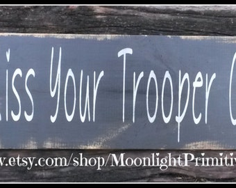Always Kiss Your Trooper Goodnight, Police Officer Gift, Police Wife, Wooden Signs, Police, Policeman, Law Enforcement