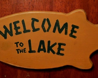 Welcome to the Lake  hand painted, yellow wooden rustic, cabin, cottage fish sign