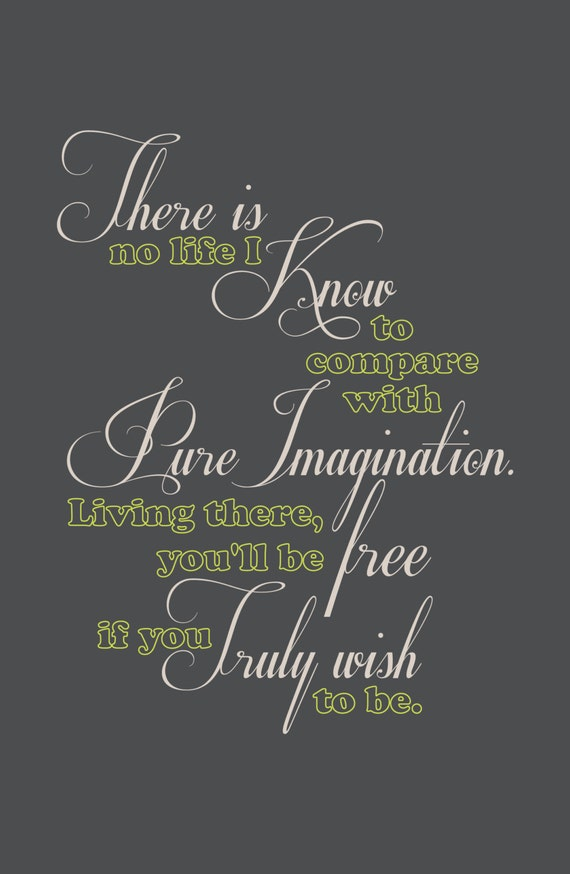 Willy Wonka - Nothing Compares to Pure Imagination -- Charlie and the Chocolate Factory movie quote typography poster print