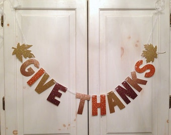 Large Give Thanks  Banner -- Thanksgiving Glitter Banner / Thanksgiving Decoration /  Photo Prop
