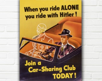"When you ride alone! Vintage World War Two Propaganda Reproduction Print - 13"" x 17"""