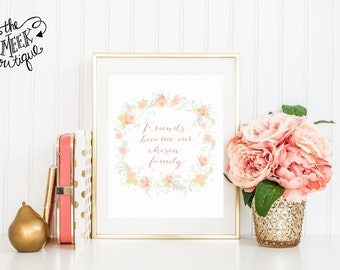 INSTANT DOWNLOAD, Friend Quote, Printable, Floral Wreath, No. 436