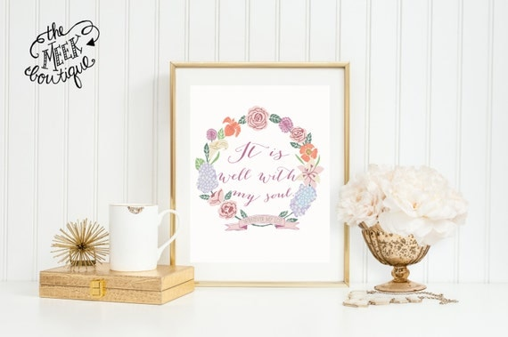 INSTANT Download, It is Well With My Soul, Digital Art Printable, No. 86