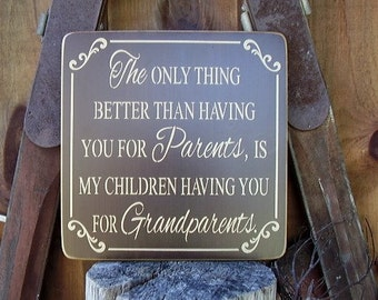 The Only Thing Better Than Having You For Parents, Grandparent Gift, Grandparent Signs, Personalized Sign, Wood Signs