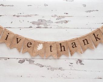 Give Thanks Burlap Banner, Thanksgiving Burlap Banner, Thanksgiving Garland, Thanksgiving Banner, B017