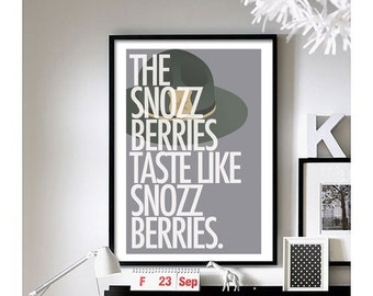 Super Troopers ('Snozzberries') art print