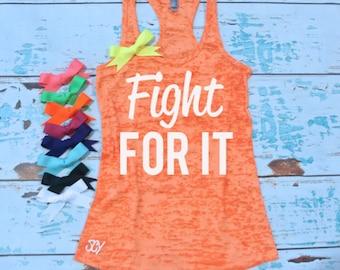 Fight For It - Burnout racerback tank top S-2XL. Fitness shirt. Work Out Tank Top. Gym Tank. Gym Shirt. Burnout tank top.