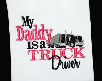 My Daddy is a Truck Driver Embroidered Shirt-Daddy's Girl-Daddy's Boy-Trucker-Truckers Daughter-Truckers Son-Rig-Truck Driver Shirt-Big Rig