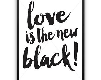 Love Is The New Black || typography art print, inspirational print, monochrome art, black and white art, love is print, new black print