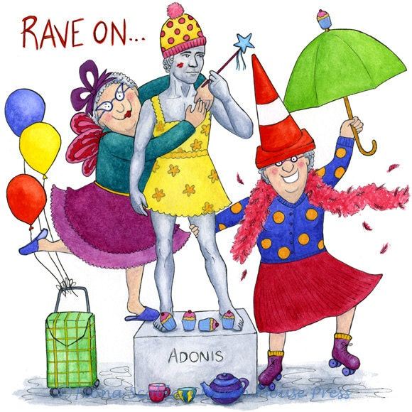 RAVE ON Crazy Old Ladies Birthday Card Funny And Colourful