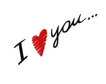 I LOVE YOU ~ Machine Embroidery Design in 3 SIZES ~ By My Valentine - Instant Download