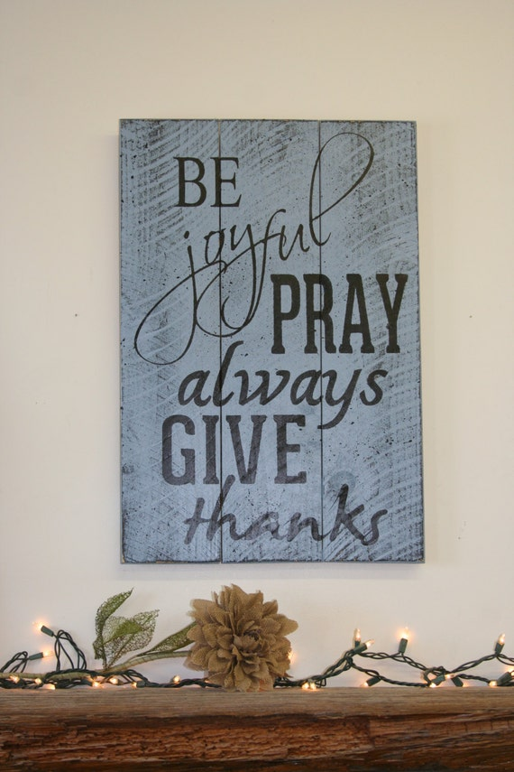 Items Similar To Be Joyful Pray Always Give Thanks Pallet