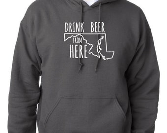 Craft Beer Hoodie- Maryland- MD- Drink Beer From Here