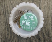 Home is Where You Park It » bottle opener and key-chain