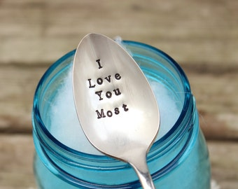 I Love You Most Coffee Spoon - Message - Hand Stamped- Coffee Lover Stir Stick - Vintage Silver Plated Silverware - Gift - Stocking stuffer