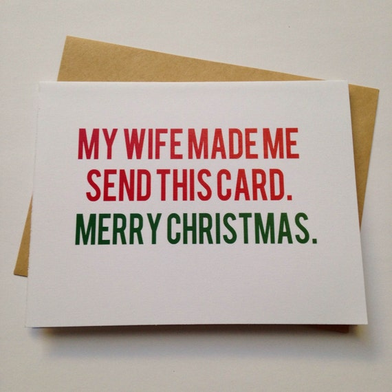 My Wife Made Me Send This Card / Christmas Card / By BEpaperie