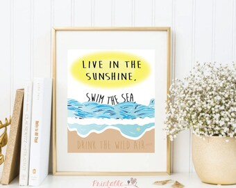 Live In The Sunshine, Swim The Sea, Drink The Wild Air Quote; Inspirational Quote; Beach Illustration, 8x10 Print; INSTANT DIGITAL DOWNLOAD