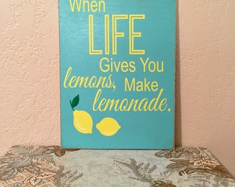 When Life Gives You Lemons - Cute sign for your home or kitchen!