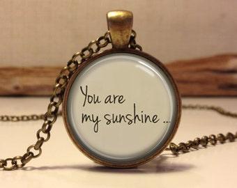You Are My Sunshine necklace.  Lyrics pendant  art jewelry. Inspirational necklace. Words pendant