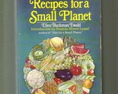 Recipes For A Small Planet by Ellen B Ewald 1970's Alternative Vegetarian Cook Book Paperback Edition. High Protein Meatless Cooking.
