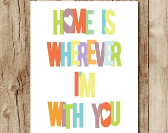 home is wherever im with you print colorful typography love quote poster wall art decor sign printable digital instant download jpg pdf