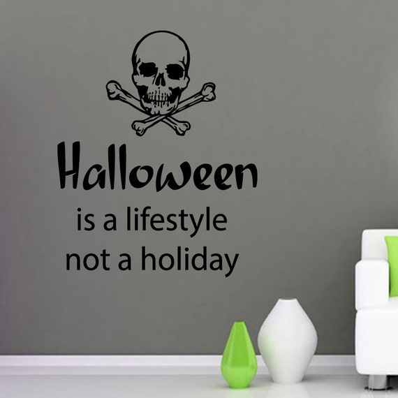 Skull Wall Decals Quote Halloween Is A Lifestyle Not A Holiday