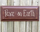 Peace on Earth Wood Sign - Handmade - Hand Painted - Primitive - Country - OFG, FAAP, HAFAIR, Team HaHa
