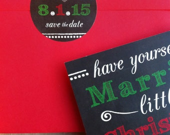 Envelope Seals for Have Yourself a Marry/Married Little Christmas Save the Dates • chalkboard background • red, green, white chalk text