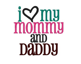 I Love my Mommy and Daddy. Instant Download Machine Embroidery Design. 4x4 5x7 6x10