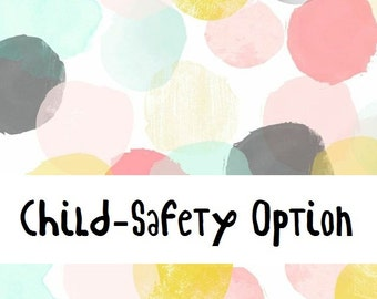 Child-Safety Customisation, Baby Safe Option