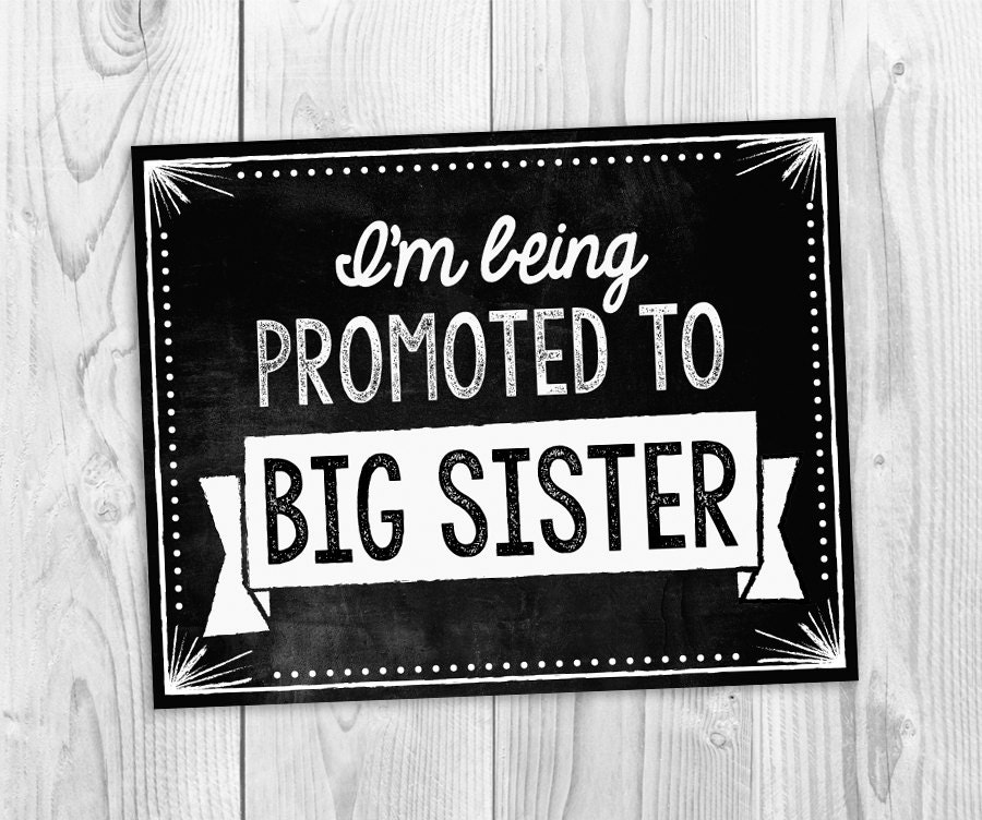 I'm Being Promoted To Big Sister Sign Pregnancy By TalkInChalk