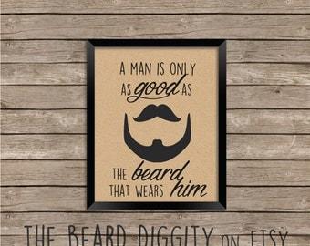 Manly Beard Wall Print, Beard Art Print, Funny Print, The Beard Diggity - A Man Is Only As Good As The Beard That Wears Him - Beard Print