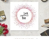printable art let yourself be motivational quote positive affirmation art print for home decor wall art, zen art prints instant download art