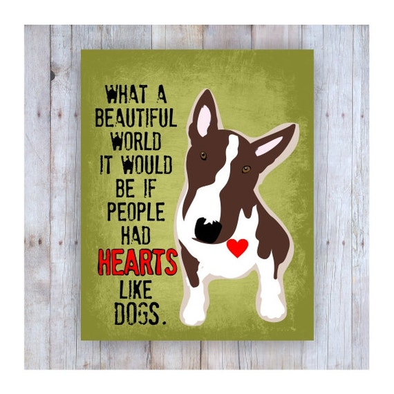 Bull Terrier Art Dog Decor Dog Quote Bull Terrier Bull Terrier Print