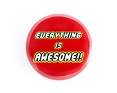 """Everything is Awesome Button, Pinback Button,  Small Badge, 1.25"""" Button, L1-1"""