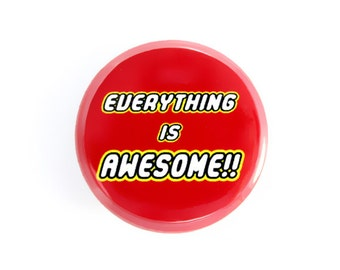 "Everything is Awesome Button, Pinback Button,  Small Badge, 1.25"" Button, L1-1"