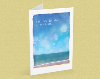 Blank note card A6, romance, love quote, beachscape, ocean, sea, sky, Valentine's day - Let's lose ourselves at the beach