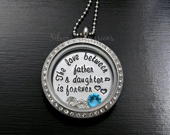The Love Between a Father and Daughter is Forever Floating Locket / Father Daughter Necklace / Memory Locket