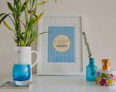 Blue Poster, Inspirational Quote Print, Blue Tile Pattern, Blue Art Print, Happy Quote, Yellow Blue Combo, Abstract Art, Office Decor