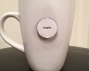 Quote | Mug | Magnet | Naughty