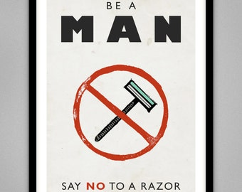 Be A Man, Say No To A Razor - Signed Limited Edition Giclee Print A4 & A3