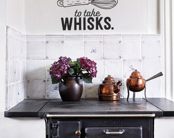 Don't Be Afraid to Take Whisks: Funny Pun Kitchen Wall Decal