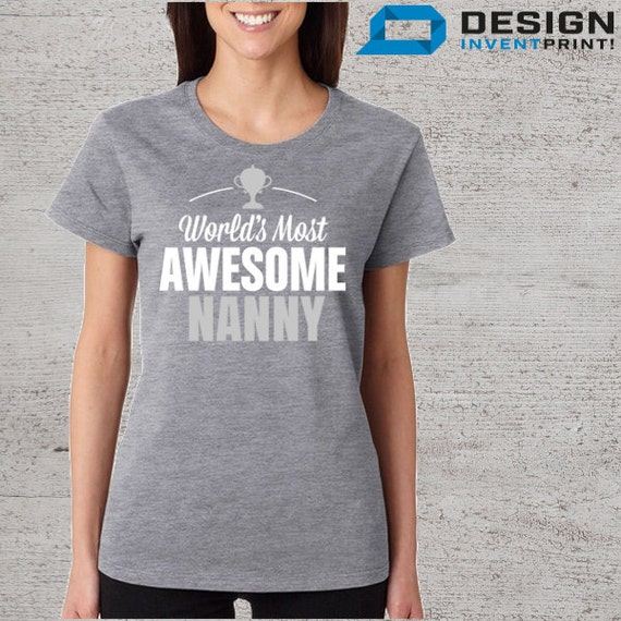 Awesome Nanny Nanny Shirt Birthday Gifts For By DesignInventPrint