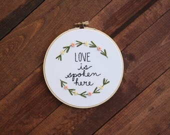 Love Is Spoken Here Embroidery Hoop Art